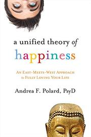 A UNIFIED THEORY OF HAPPINESS by Andrea F. Polard