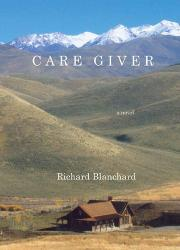 CARE GIVER by Richard Blanchard