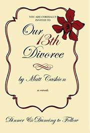 OUR THIRTEENTH DIVORCE by Matthew Deshe Cashion