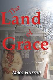 THE LAND OF GRACE by Mike  Burrell