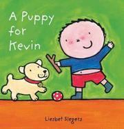 A PUPPY FOR KEVIN by Liesbet Slegers