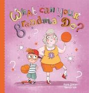 WHAT CAN YOUR GRANDMA DO? by Anne Sawan