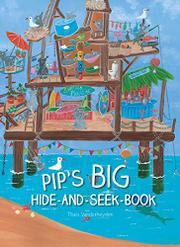 PIP'S BIG HIDE-AND-SEEK-BOOK by Thaïs Vanderheyden