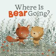 WHERE IS BEAR GOING? by Mark Janssen