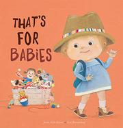 THAT'S FOR BABIES by Jackie Azúa Kramer