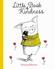 LITTLE BOOK OF KINDNESS by Francesca Pirrone