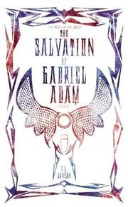 THE SALVATION OF GABRIEL ADAM by S.L. Duncan