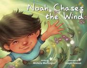 NOAH CHASES THE WIND by Michelle Worthington