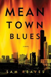 MEAN TOWN BLUES by Sam Reaves
