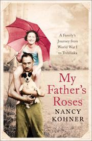 MY FATHER'S ROSES by Nancy Kohner