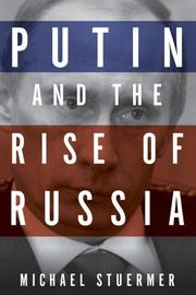 PUTIN AND THE RISE OF RUSSIA by Michael Stuermer