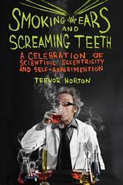 SMOKING EARS AND SCREAMING TEETH by Trevor Norton