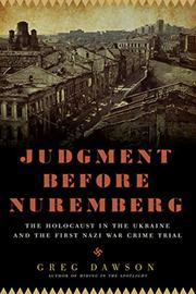 JUDGMENT BEFORE NUREMBERG by Greg Dawson