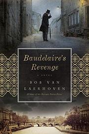BAUDELAIRE'S REVENGE by Bob Van Laerhoven