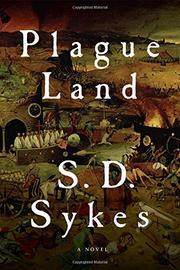 PLAGUE LAND by S.D. Sykes