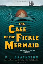 THE CASE OF THE FICKLE MERMAID by P.J. Brackston