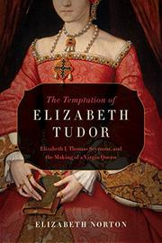 THE TEMPTATION OF ELIZABETH TUDOR by Elizabeth Norton
