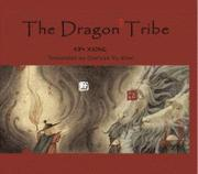 THE DRAGON TRIBE by Kim  Xiong