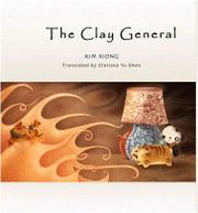 THE CLAY GENERAL by Kim Xiong