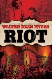 RIOT by Walter Dean Myers