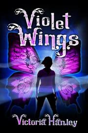 VIOLET WINGS by Victoria Hanley