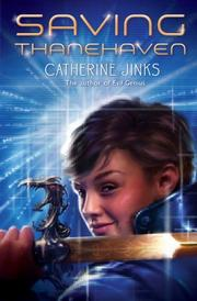 SAVING THANEHAVEN by Catherine Jinks