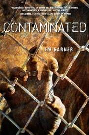 CONTAMINATED by Em Garner