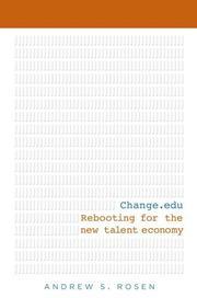 CHANGE.EDU by Andrew S. Rosen