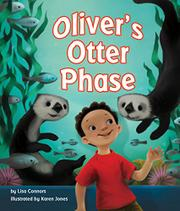OLIVER'S OTTER PHASE by Lisa Connors