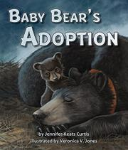 BABY BEAR'S ADOPTION by Jennifer Keats Curtis
