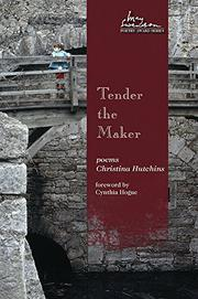 Tender the Maker by Christina Hutchins