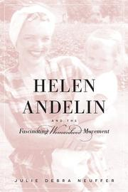 Helen Andelin and the Fascinating Womanhood Movement by Julie Debra Neuffer