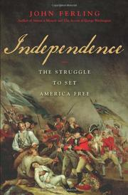 INDEPENDENCE by John E. Ferling