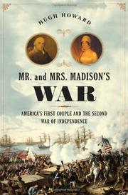 MR. AND MRS. MADISON'S WAR by Hugh Howard