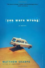YOU WERE WRONG by Matthew Sharpe