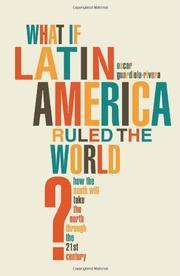 WHAT IF LATIN AMERICA RULED THE WORLD? by Oscar Guardiola-Rivera