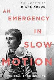 AN EMERGENCY IN SLOW MOTION by William Todd Schultz