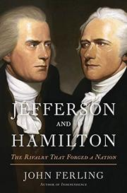 JEFFERSON AND HAMILTON by John Ferling