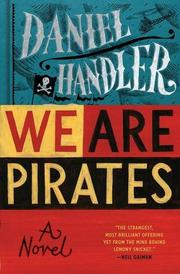 WE ARE PIRATES by Daniel Handler