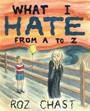 WHAT I HATE by Roz Chast