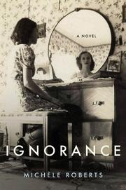 IGNORANCE by Michèle Roberts