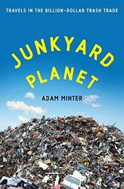 JUNKYARD PLANET by Adam Minter