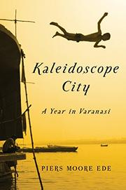 KALEIDOSCOPE CITY by Piers Moore Ede