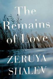 THE REMAINS OF LOVE by Zeruya Shalev