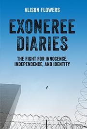 EXONEREE DIARIES by Alison Flowers