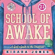 SCHOOL OF AWAKE by Kidada Jones