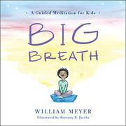 BIG BREATH by William Meyer