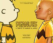 Peanuts: A Tribute to Charles M. Schulz by Shannon Watters