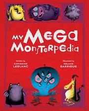 MY MEGA MONSTERPEDIA by Catherine Leblanc