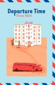 DEPARTURE TIME by Truus Matti